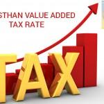 Increased Rate of Rajasthan VAT