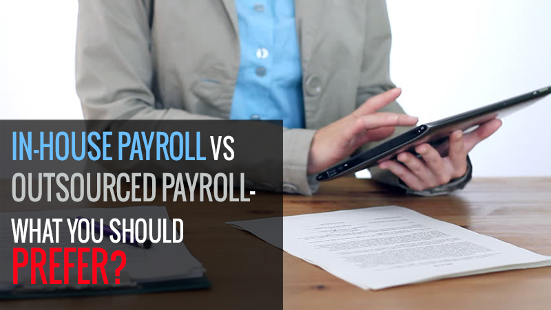 Enjoyable In House Payroll Vs Outsourced Payroll What You Should Prefer Download Free Architecture Designs Licukmadebymaigaardcom