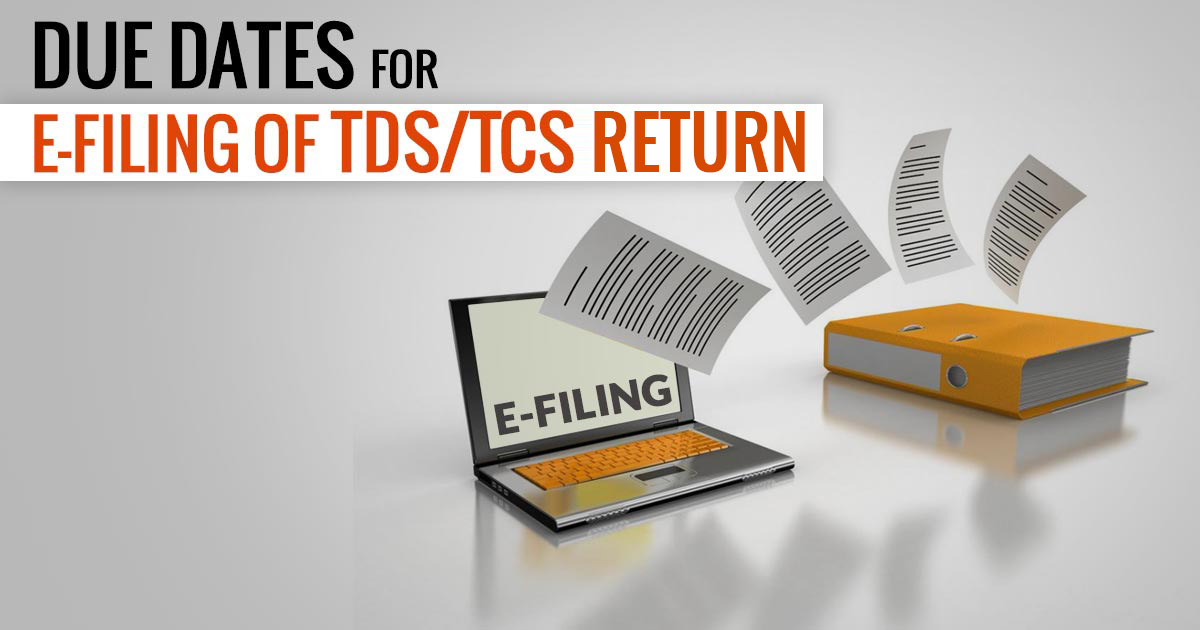 Due Dates For E Filing Of Tds Tcs Return Ay 2020 21 Fy 2019 20