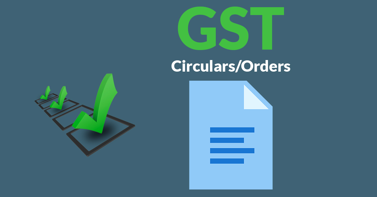 GST Circulars/Orders