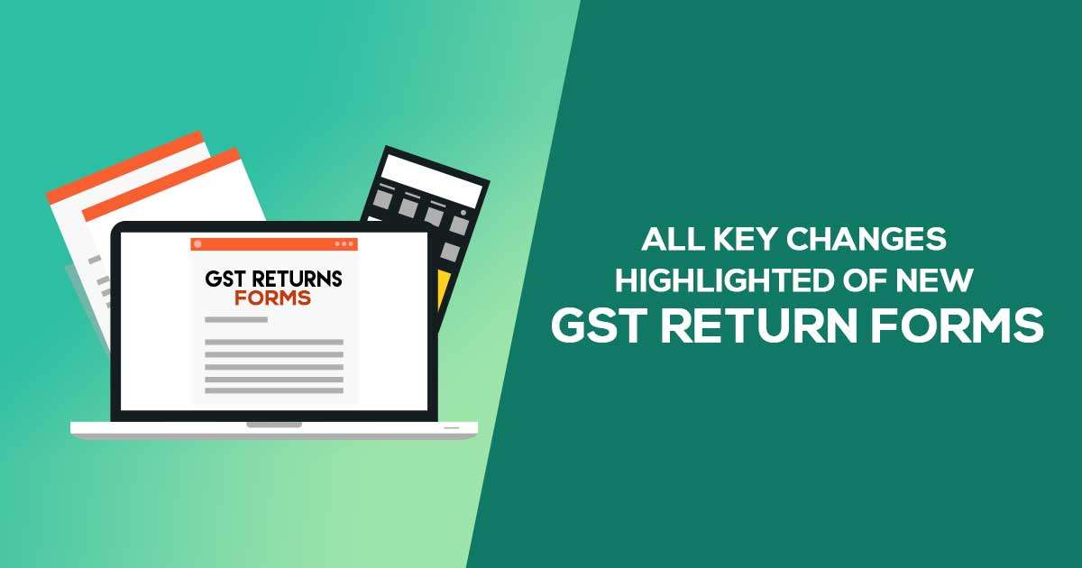 Key Changes New GST Return Forms