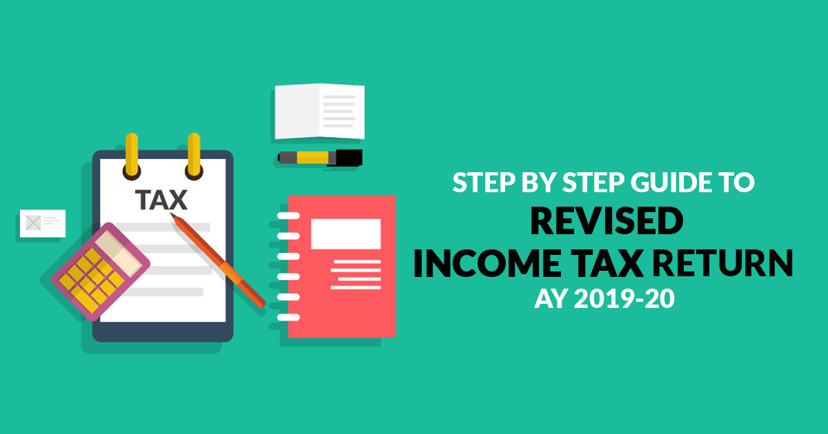 Step By Step Guide To Revised Income Tax Return Ay 2019 20 Sag
