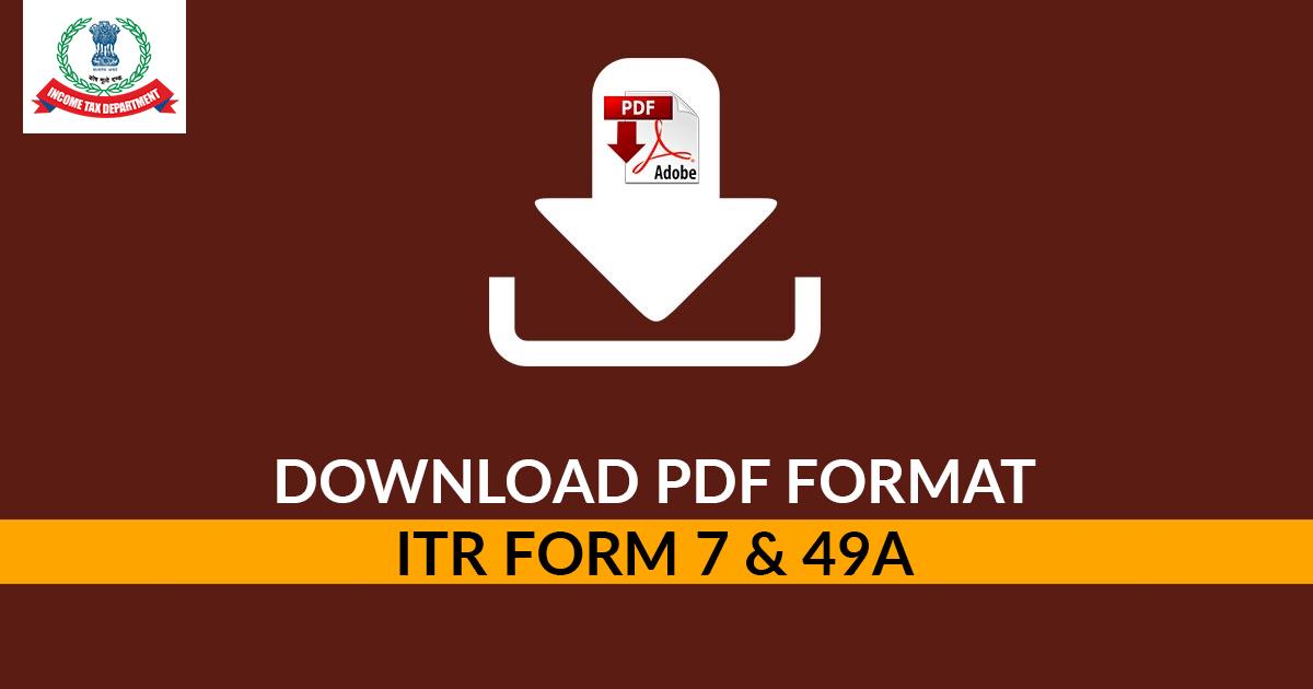 Download PDF Format Income Tax Return (ITR) Form 7 & 49A   SAG Infotech