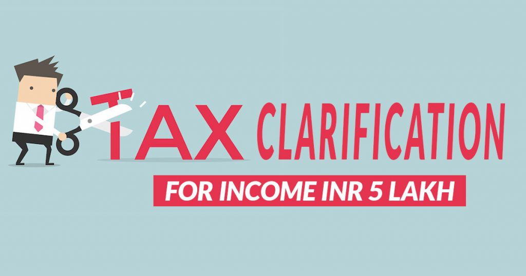 Tax Clarification Income 5 Lakh