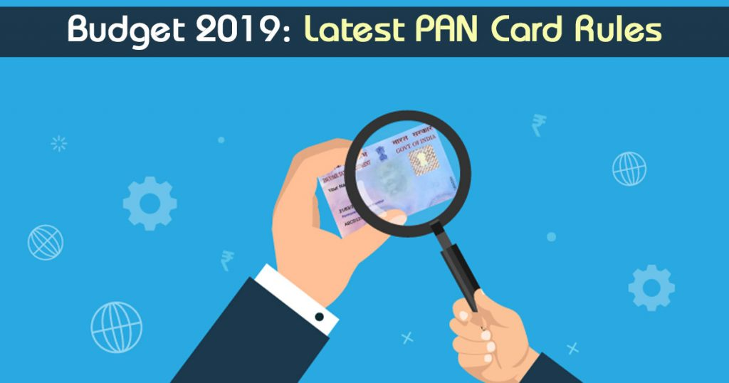 Latest PAN Card Rules of Budget 2019