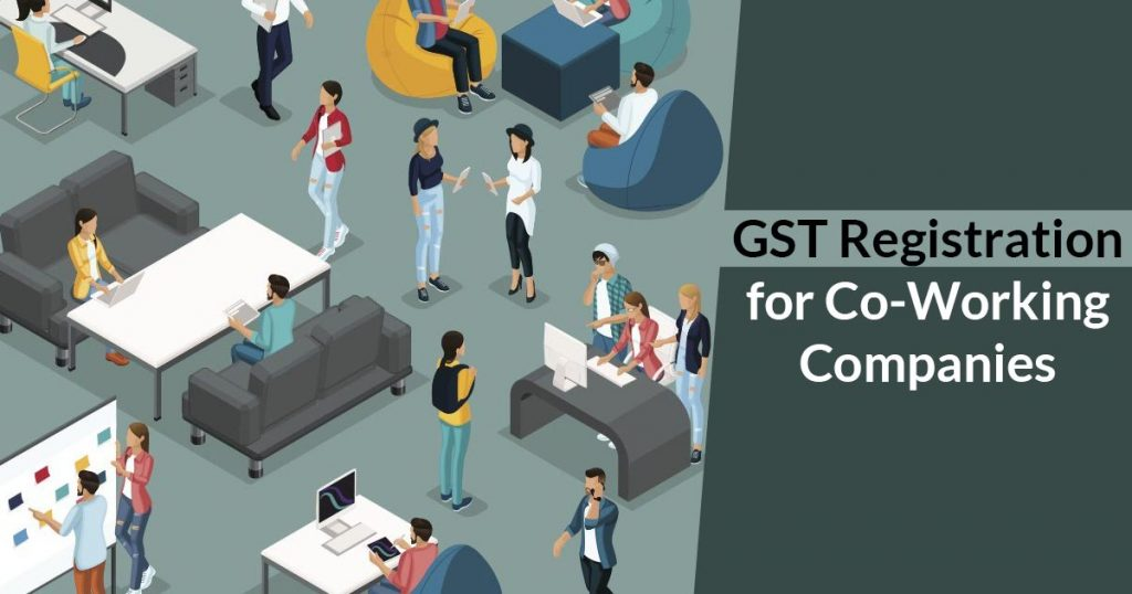 GST Registration for Co-Working Companies