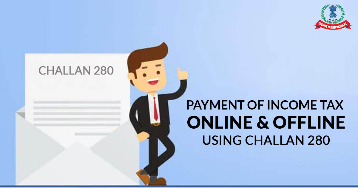 Challan 280: Online & Offline Income Tax Payment for Self