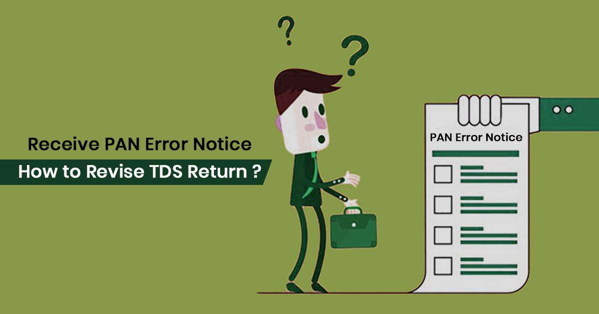 Steps To Revise Tds Return When Receive Pan Error Notice Sag