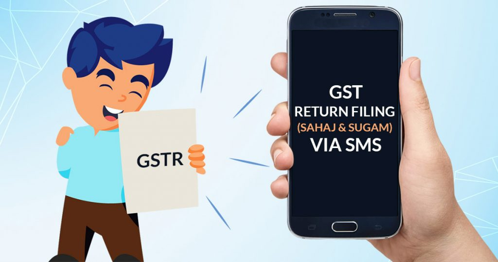 GST Return Filing Sahaj & Sugam Via SMS
