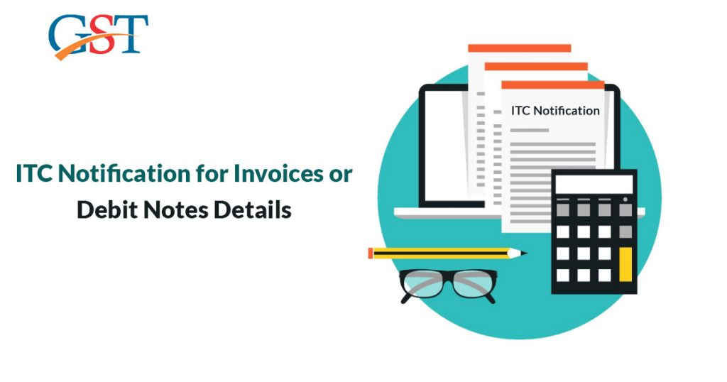 ITC Notification for Invoice or Debit Note