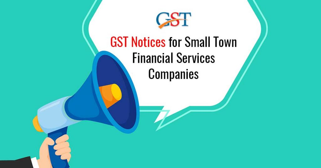 GST Notices for Financial Services Companies