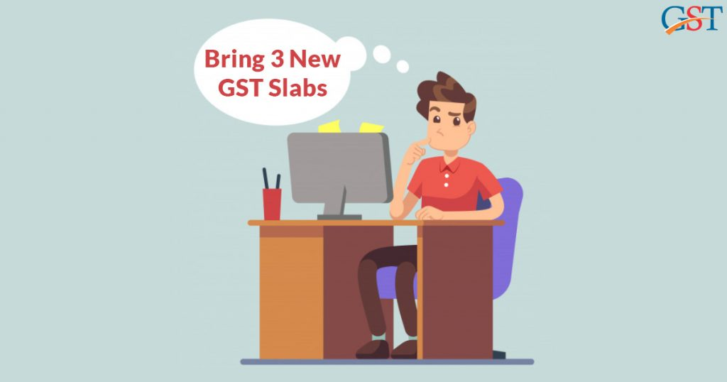 Bring 3 New GST Slabs