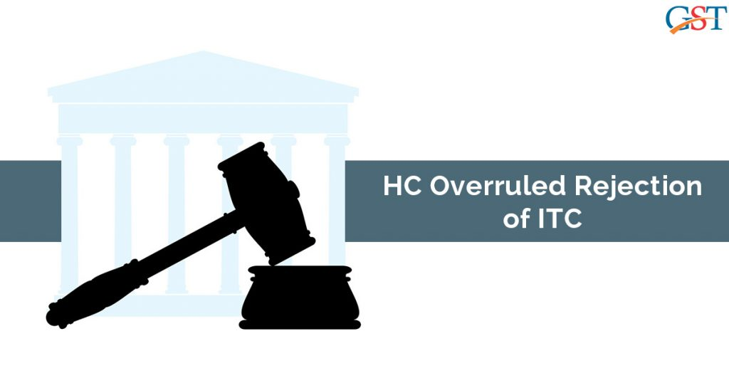 HC Overruled Rejection of ITC