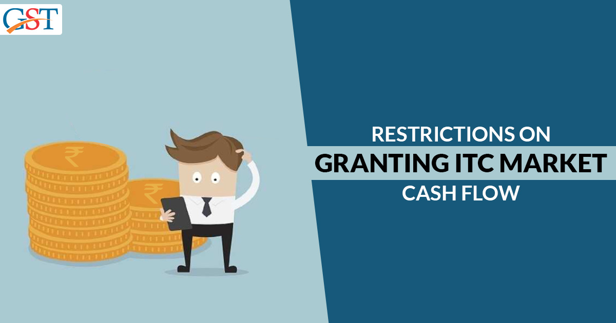 Restrictions On Granting ITC Market Cash Flow