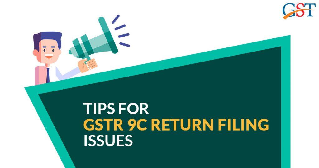 Tips for GSTR 9C Filing Issue