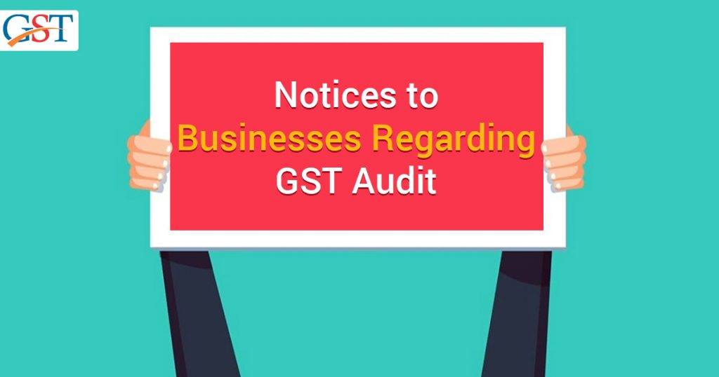 Notices to Businesses Regarding GST Audit