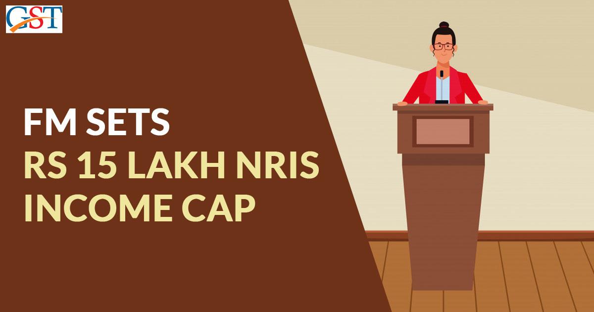 FM Sets Rs 15 Lakh NRIs Income Cap
