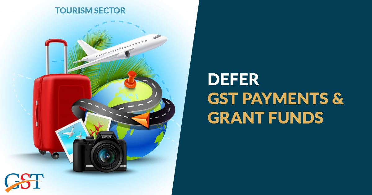Tourism Sector: Defer GST Payments and Grant Funds