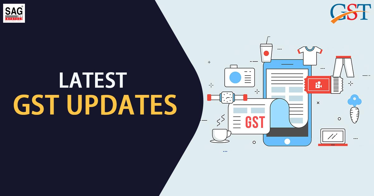 Latest Updates Under GST by the Government