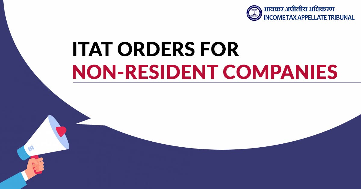 ITAT Orders for Non-Resident Companies